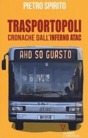 Trasportopoli, cronache dall'inferno ATAC