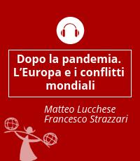 Dopo la pandemia. L'Europa e i conflitti mondiali