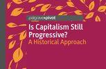 Il capitalismo è ancora un sistema progressivo?