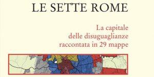 Le sette Rome nella mappa del disagio